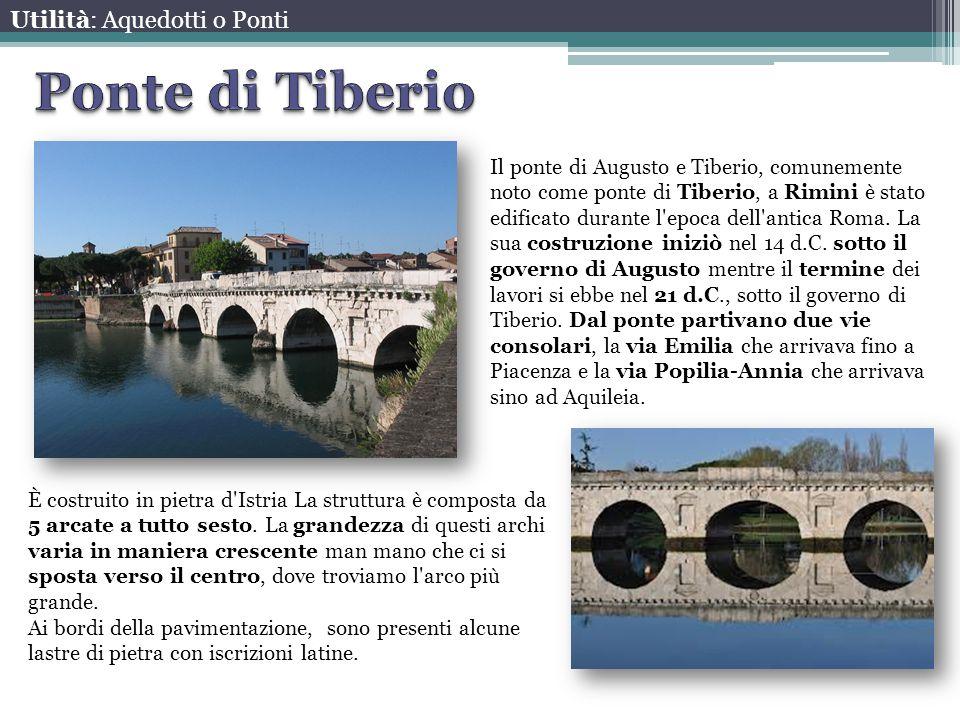 Ponte di Tiberio Utilità: Aquedotti o Ponti