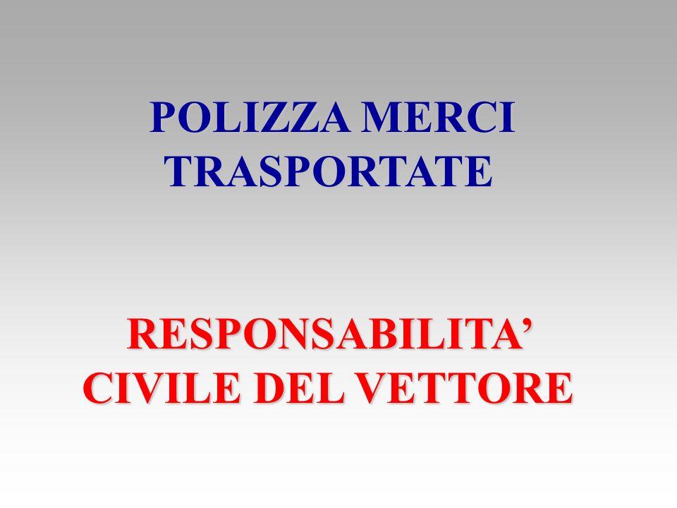 POLIZZA MERCI TRASPORTATE RESPONSABILITA' CIVILE DEL VETTORE