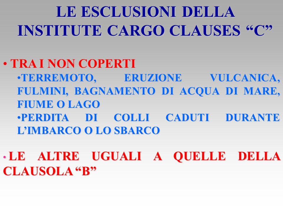 LE ESCLUSIONI DELLA INSTITUTE CARGO CLAUSES C