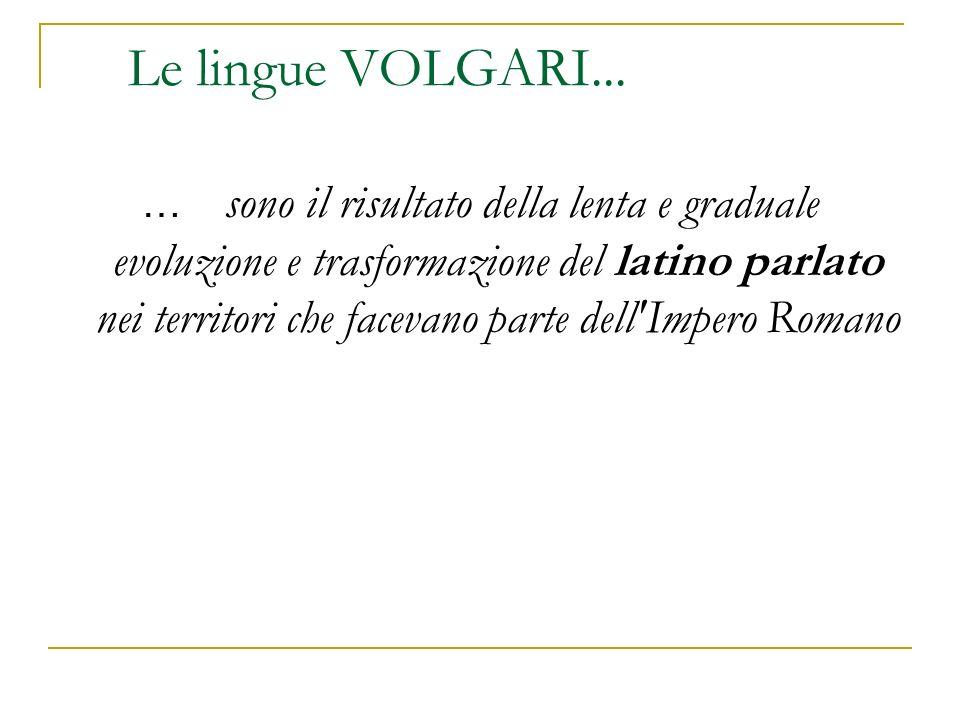 Le lingue VOLGARI...
