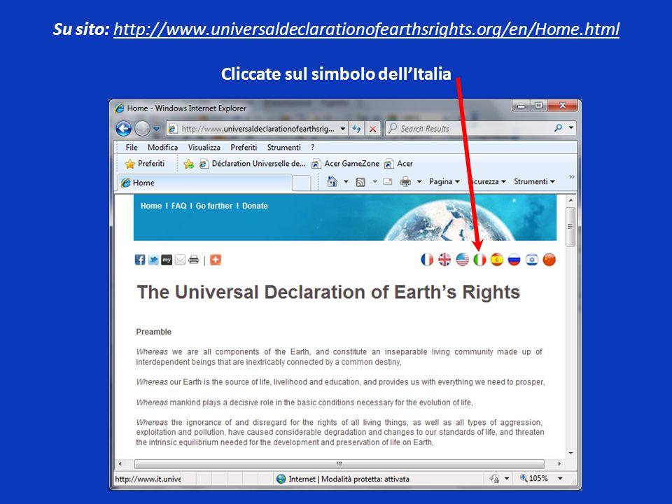 Su sito: http://www. universaldeclarationofearthsrights. org/en/Home