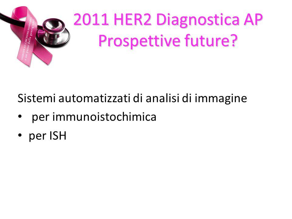 2011 HER2 Diagnostica AP Prospettive future