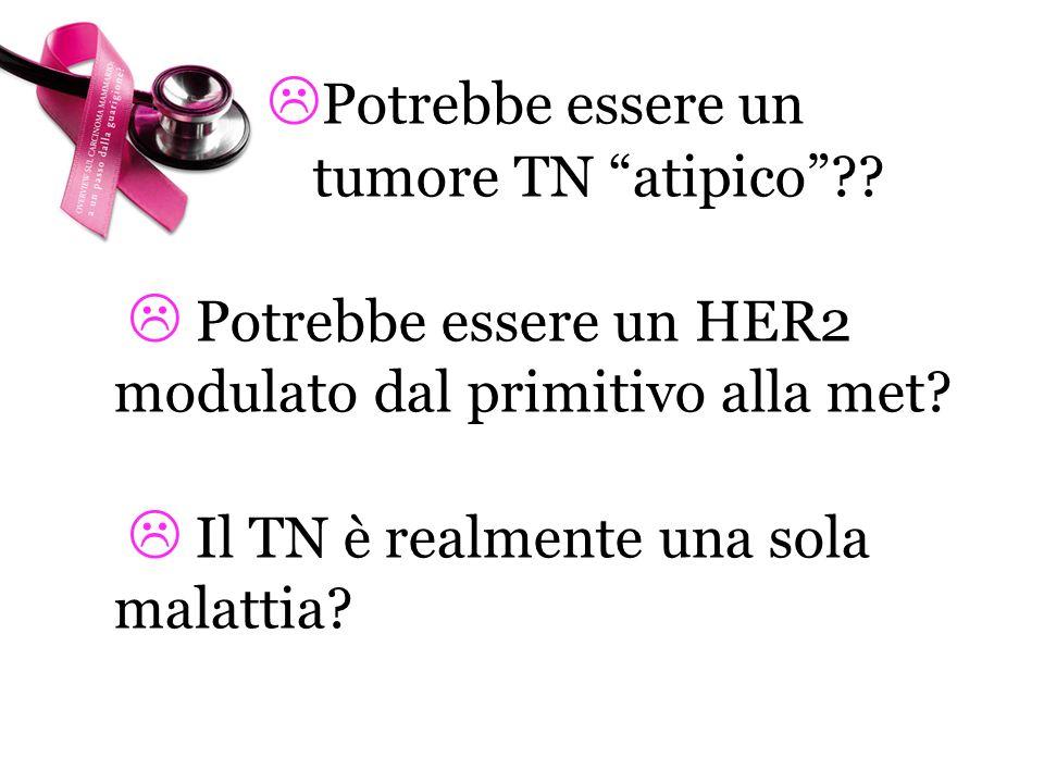 Potrebbe essere un. tumore TN atipico