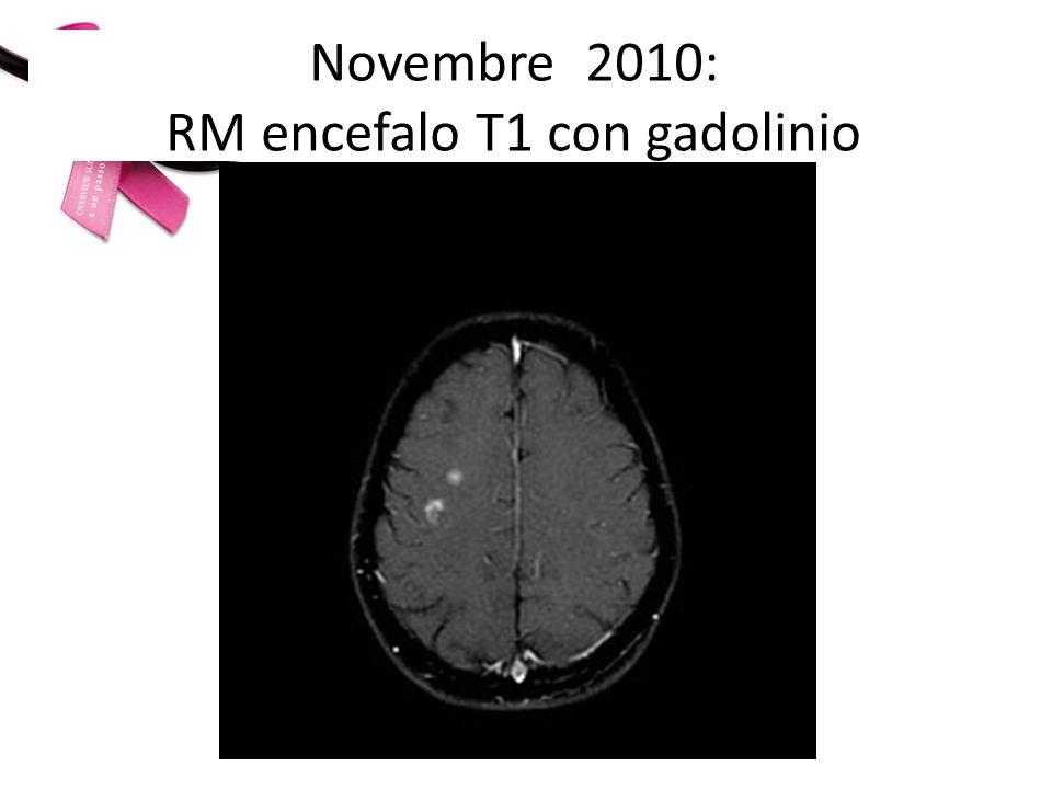 Novembre 2010: RM encefalo T1 con gadolinio
