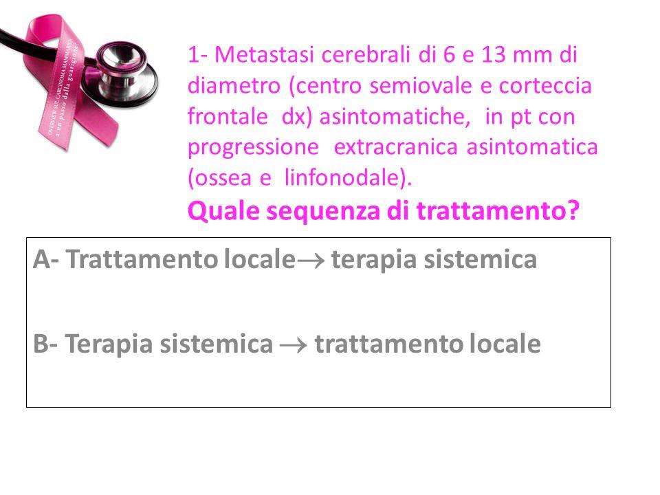A- Trattamento locale terapia sistemica