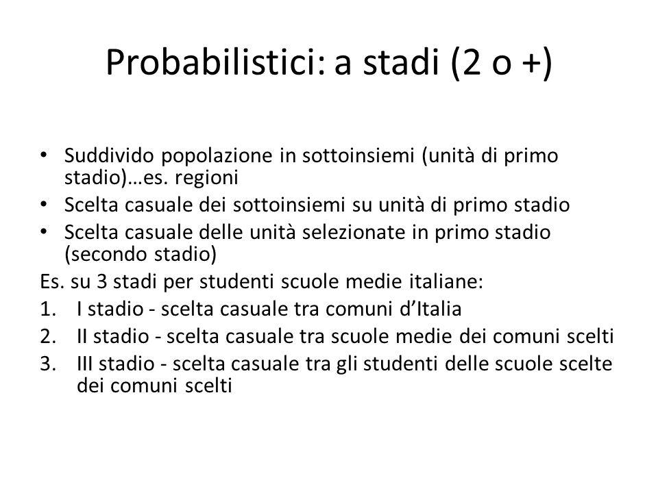 Probabilistici: a stadi (2 o +)