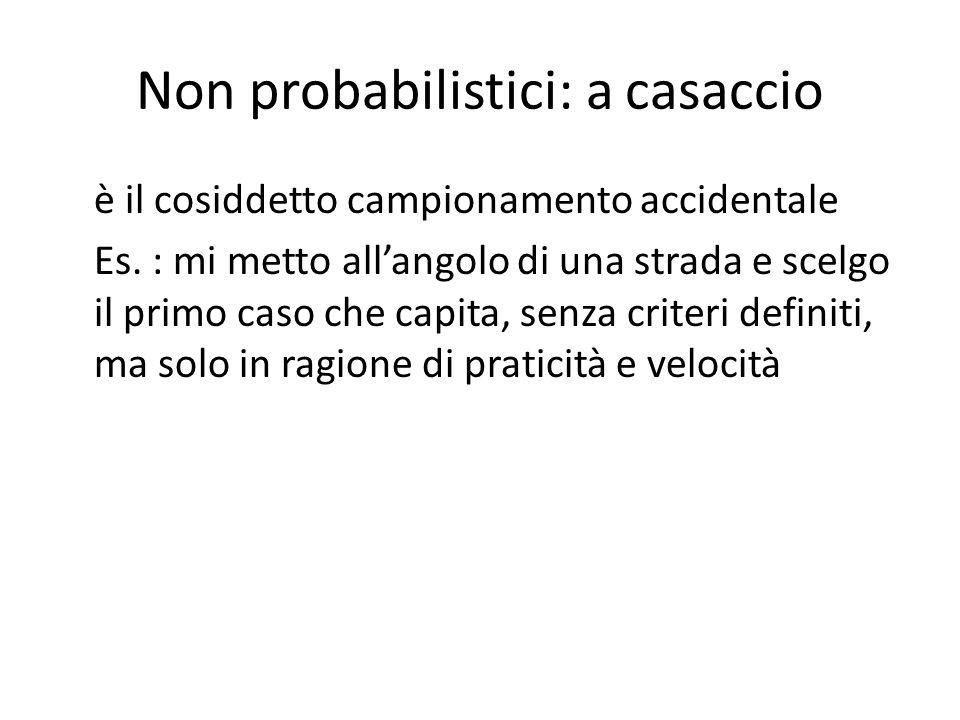 Non probabilistici: a casaccio