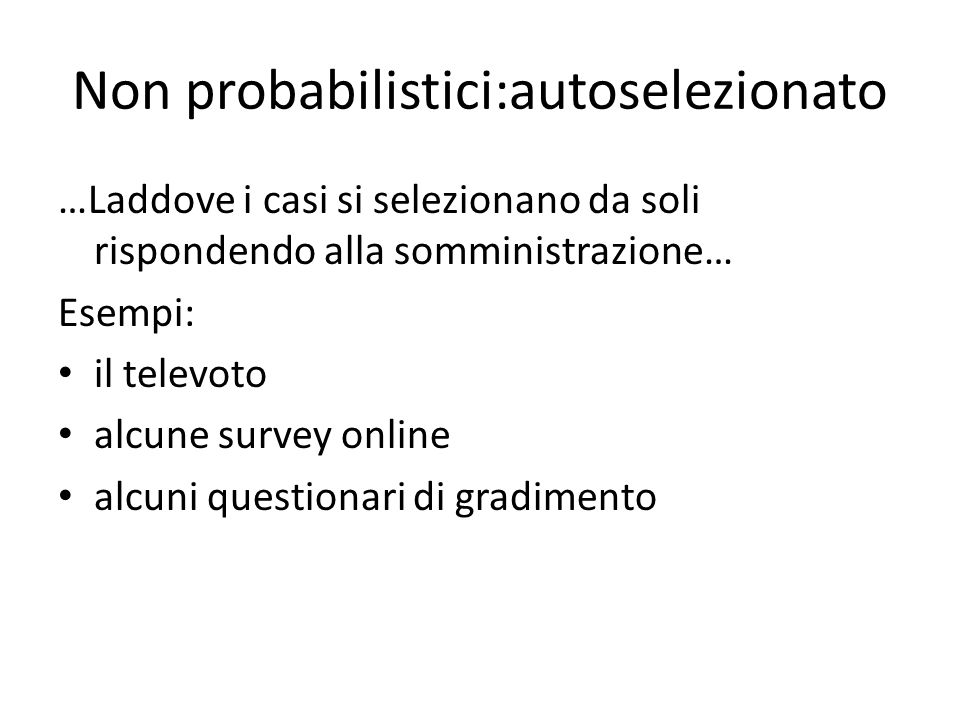 Non probabilistici:autoselezionato