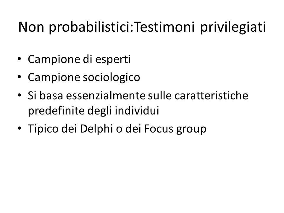 Non probabilistici:Testimoni privilegiati