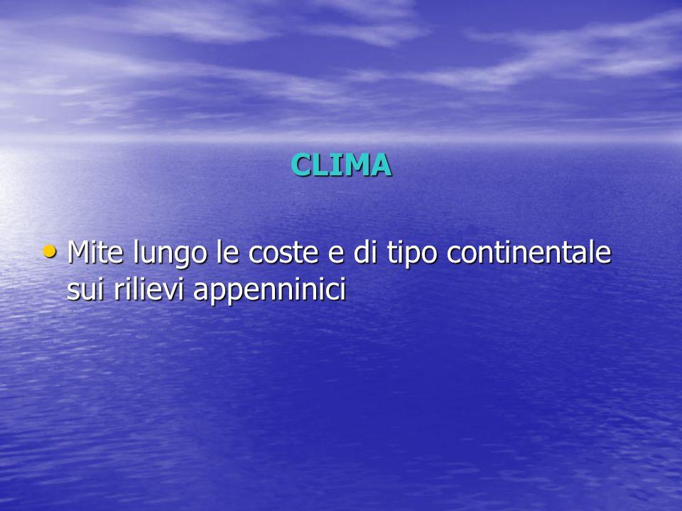 CLIMA Mite lungo le coste e di tipo continentale sui rilievi appenninici
