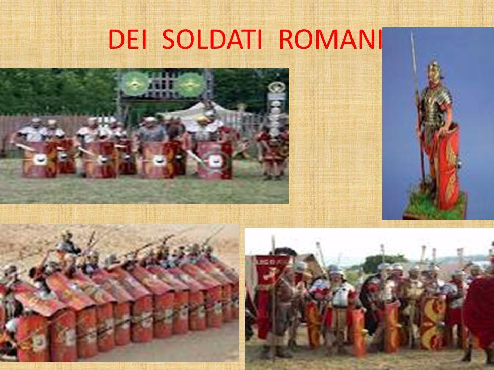 DEI SOLDATI ROMANI