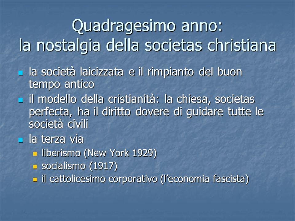 Quadragesimo anno: la nostalgia della societas christiana