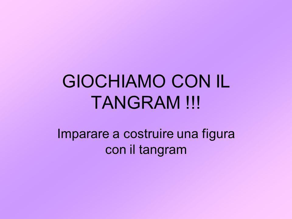 GIOCHIAMO CON IL TANGRAM !!!
