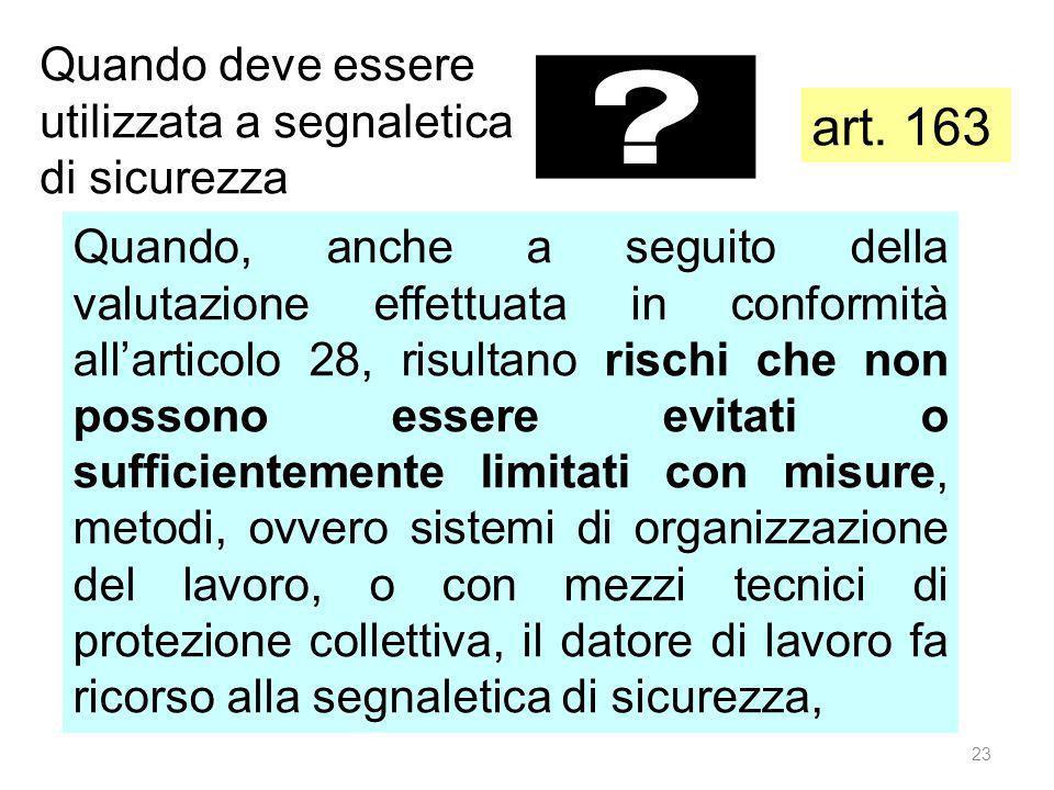 art. 163 Quando deve essere utilizzata a segnaletica di sicurezza
