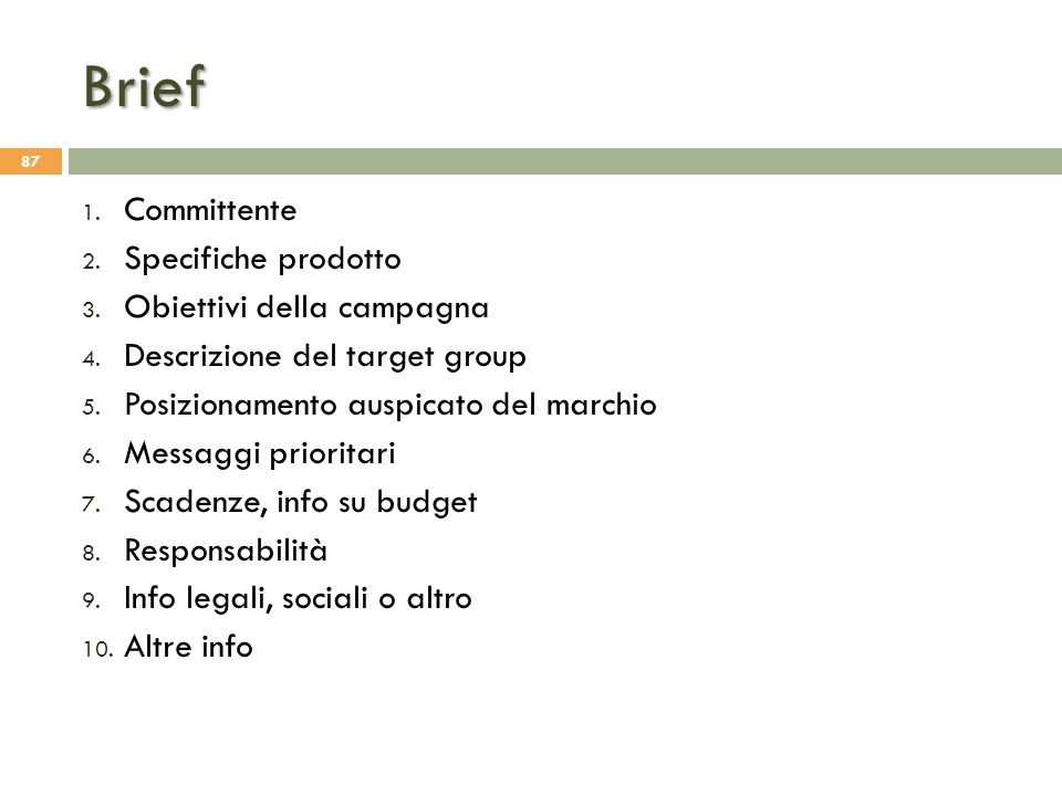 Brief Committente Specifiche prodotto Obiettivi della campagna