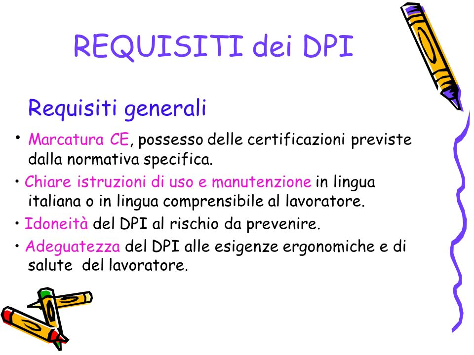 REQUISITI dei DPI Requisiti generali