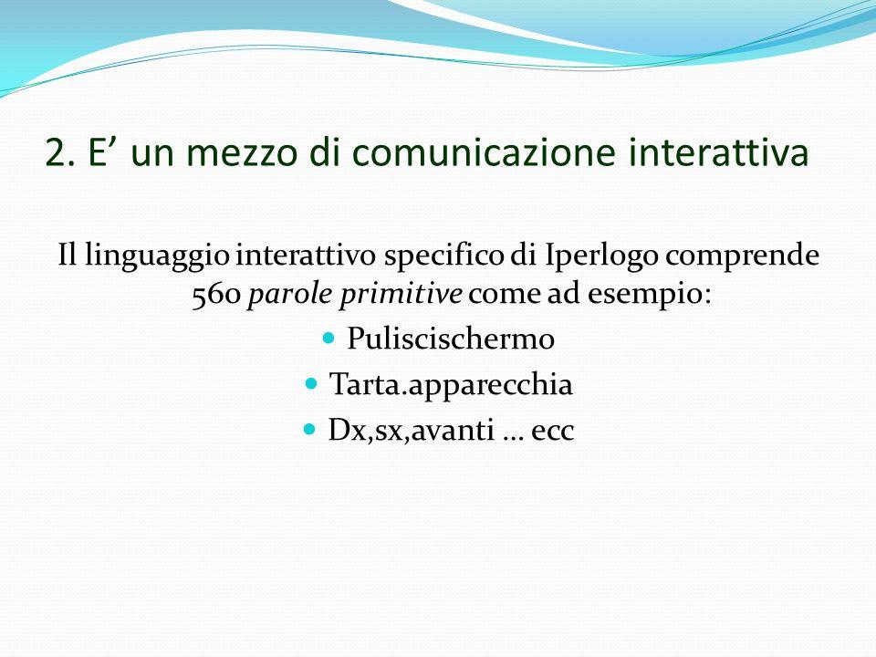 2. E' un mezzo di comunicazione interattiva