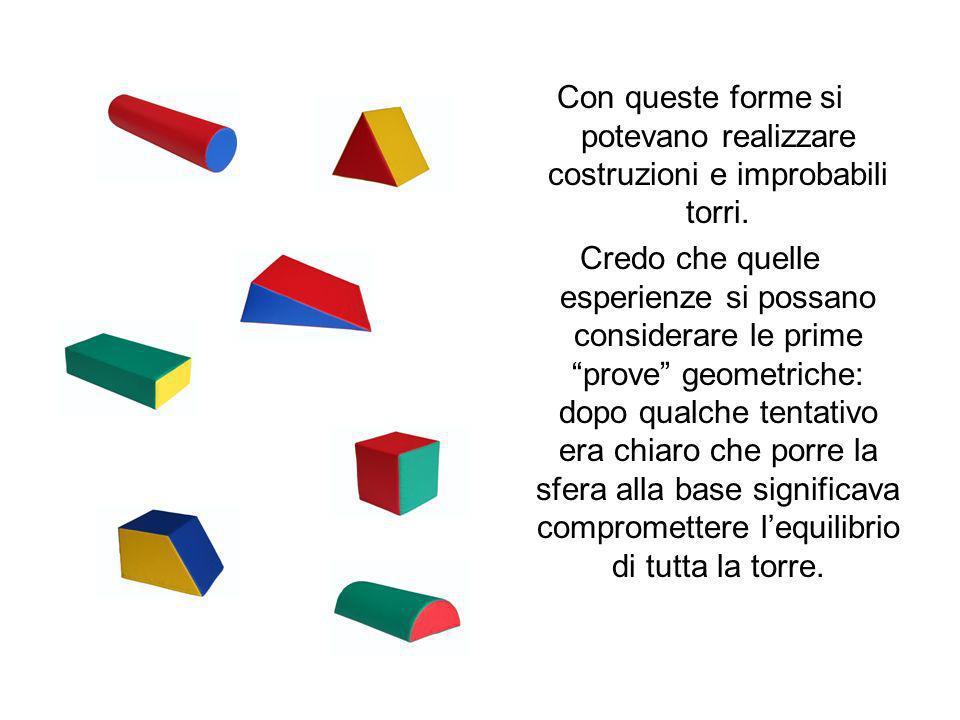 Con queste forme si potevano realizzare costruzioni e improbabili torri.