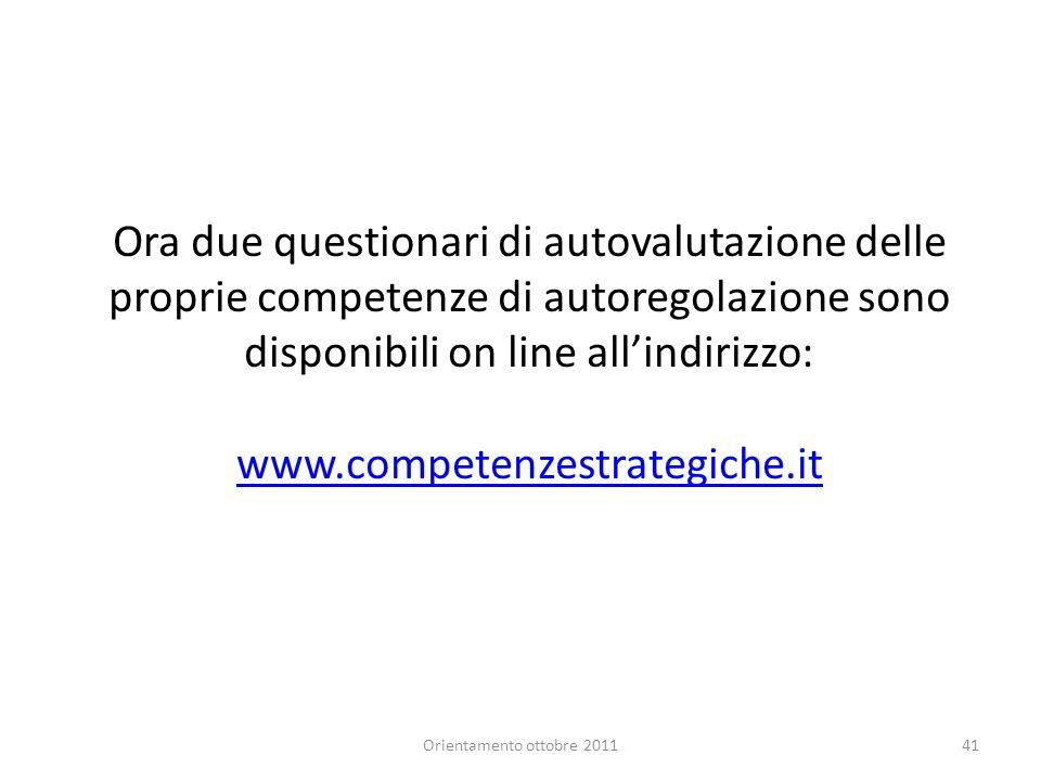 Ora due questionari di autovalutazione delle proprie competenze di autoregolazione sono disponibili on line all'indirizzo: www.competenzestrategiche.it