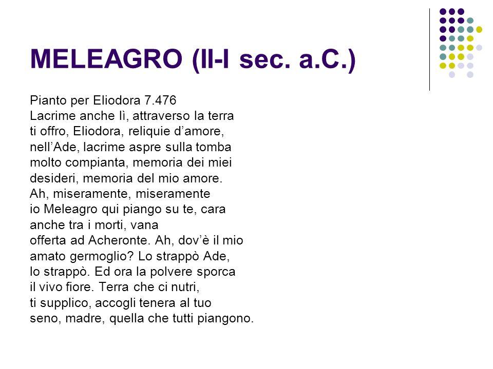MELEAGRO (II-I sec. a.C.) Pianto per Eliodora 7.476