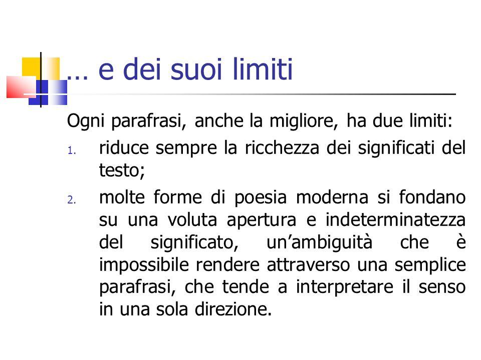 … e dei suoi limiti Ogni parafrasi, anche la migliore, ha due limiti:
