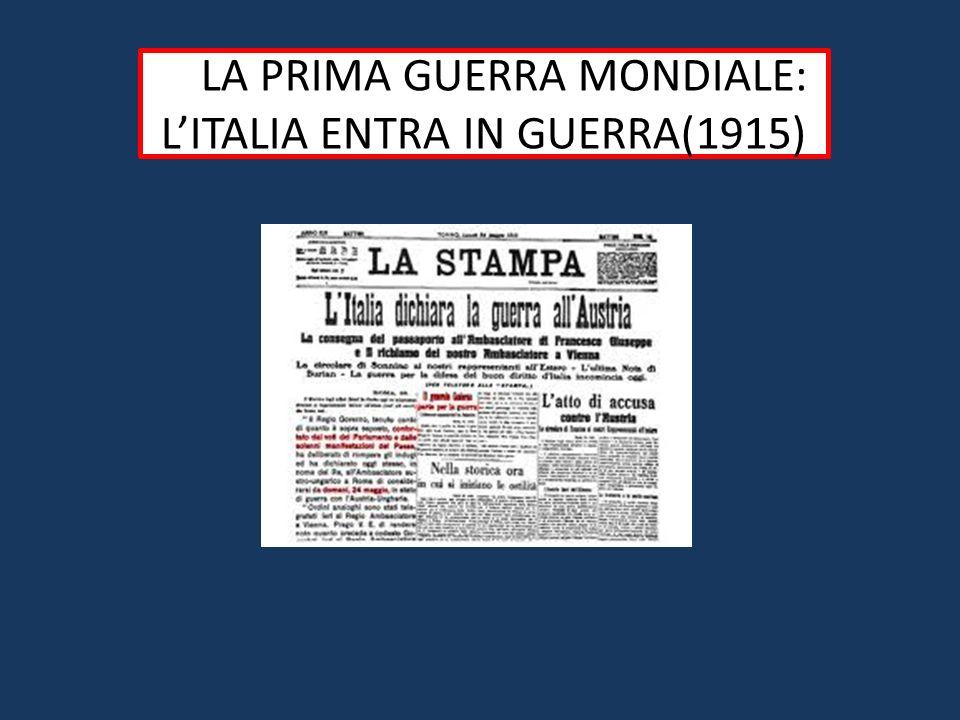LLLA PRIMA GUERRA MONDIALE: L'ITALIA ENTRA IN GUERRA(1915)