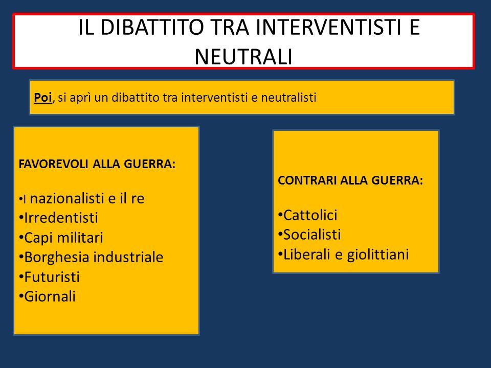 IiIL DIBATTITO TRA INTERVENTISTI E NEUTRALI