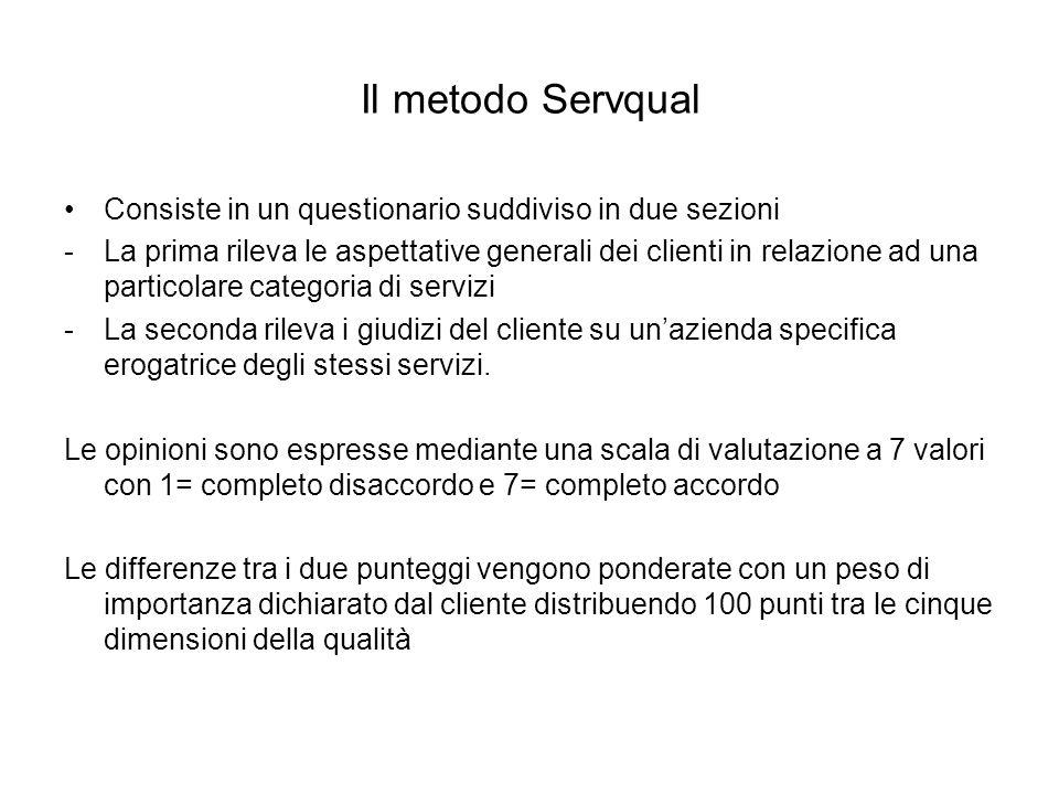 Il metodo Servqual Consiste in un questionario suddiviso in due sezioni.
