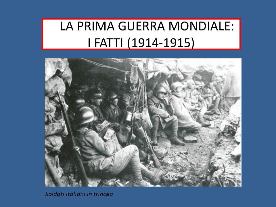 LLLA PRIMA GUERRA MONDIALE: I FATTI (1914-1915)
