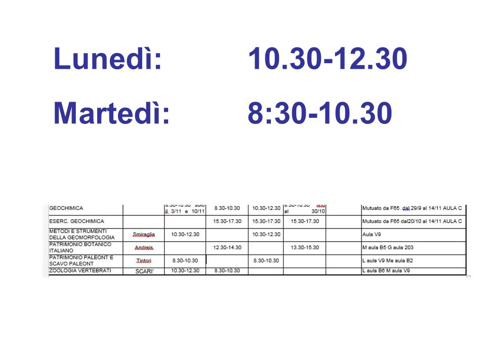Lunedì: 10.30-12.30 Martedì: 8:30-10.30