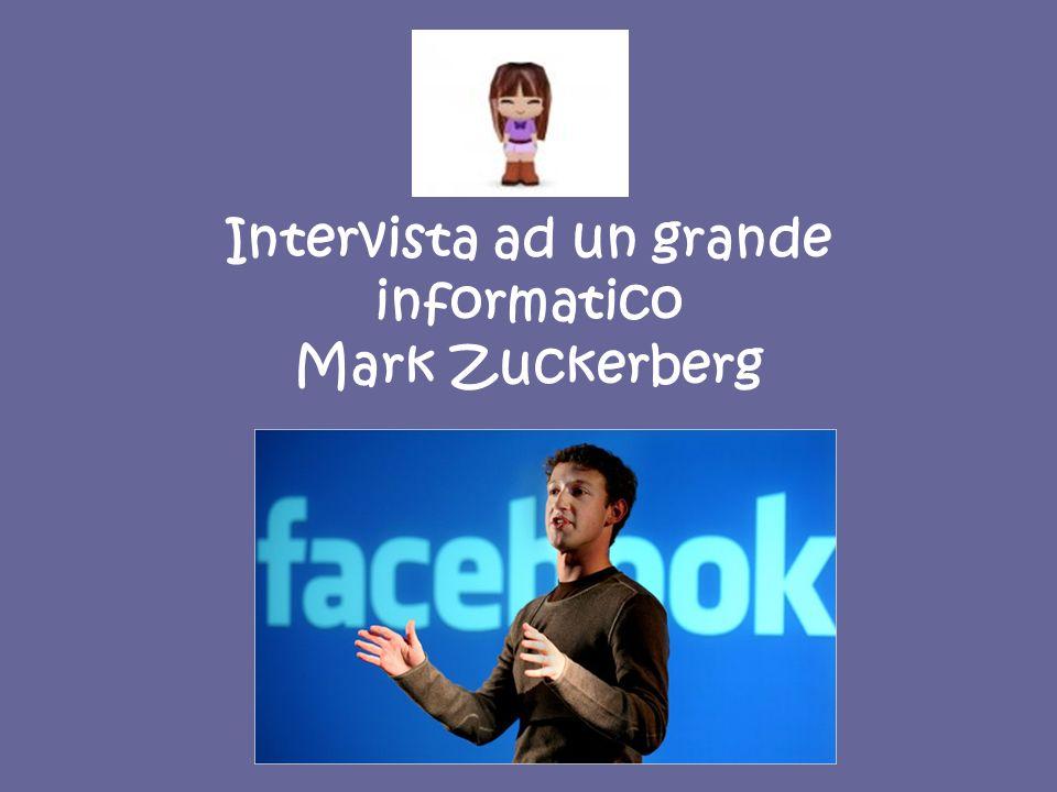 Intervista ad un grande informatico Mark Zuckerberg