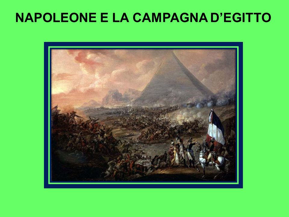 NAPOLEONE E LA CAMPAGNA D'EGITTO