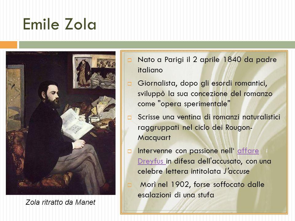 Emile Zola Nato a Parigi il 2 aprile 1840 da padre italiano