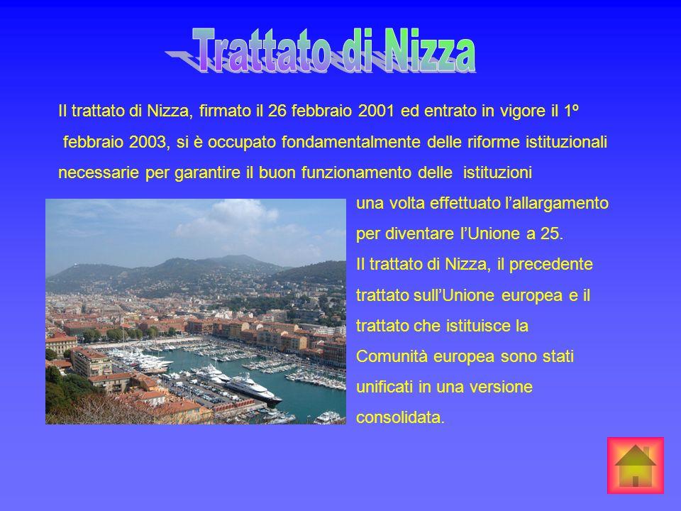 Trattato di Nizza Il trattato di Nizza, firmato il 26 febbraio 2001 ed entrato in vigore il 1º.