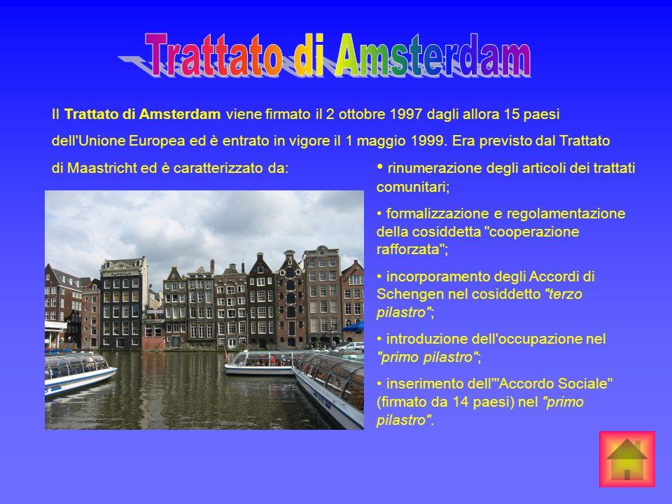Trattato di Amsterdam Il Trattato di Amsterdam viene firmato il 2 ottobre 1997 dagli allora 15 paesi.