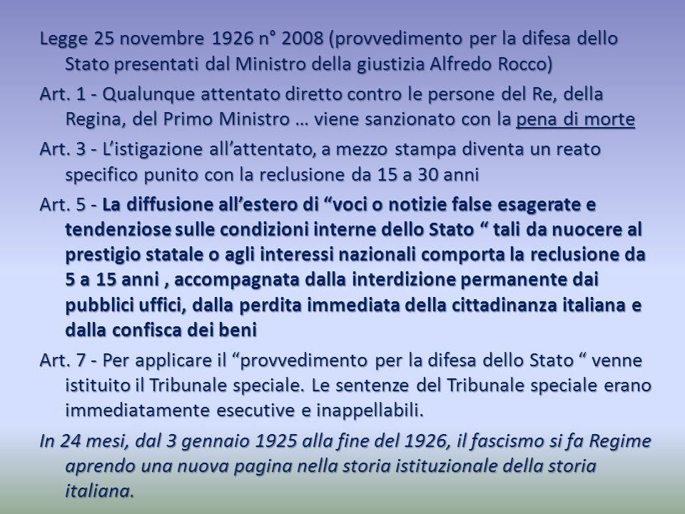 Legge 25 novembre 1926 n° 2008 (provvedimento per la difesa dello Stato presentati dal Ministro della giustizia Alfredo Rocco) Art.