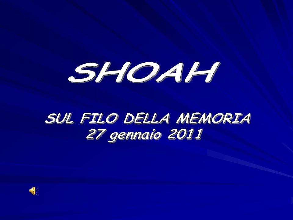 SHOAH SUL FILO DELLA MEMORIA 27 gennaio 2011