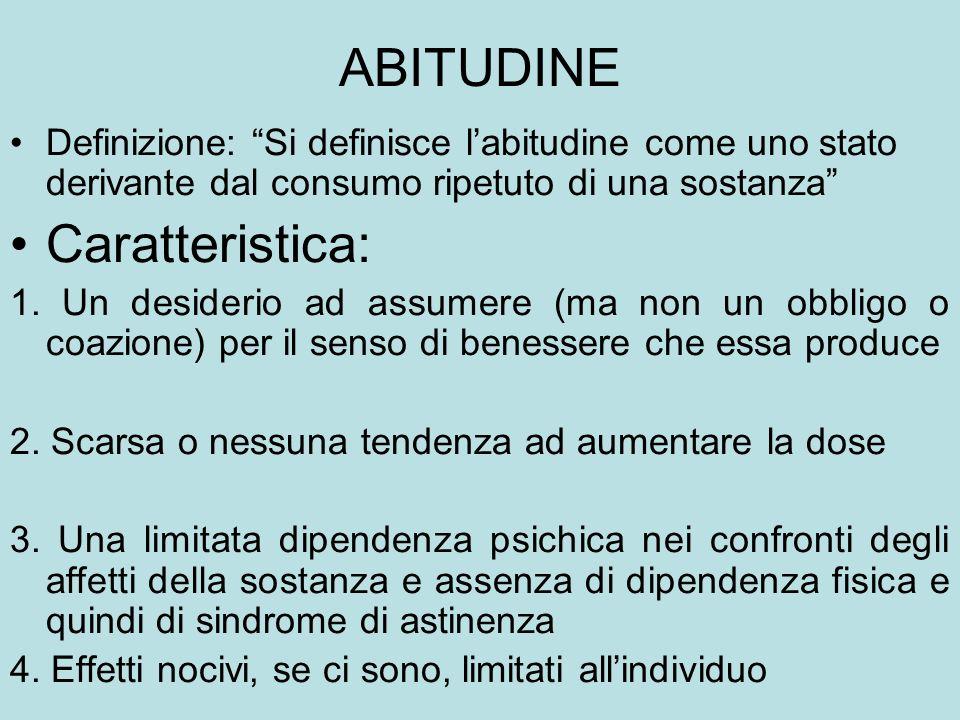 ABITUDINE Caratteristica:
