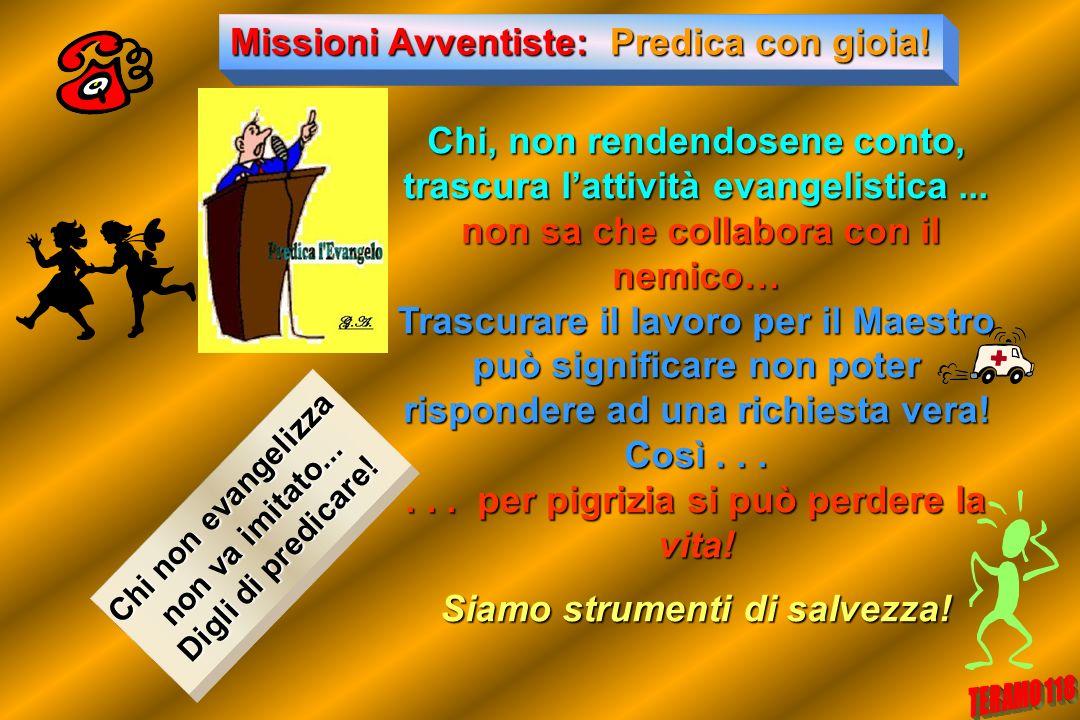 Missioni Avventiste: Predica con gioia!