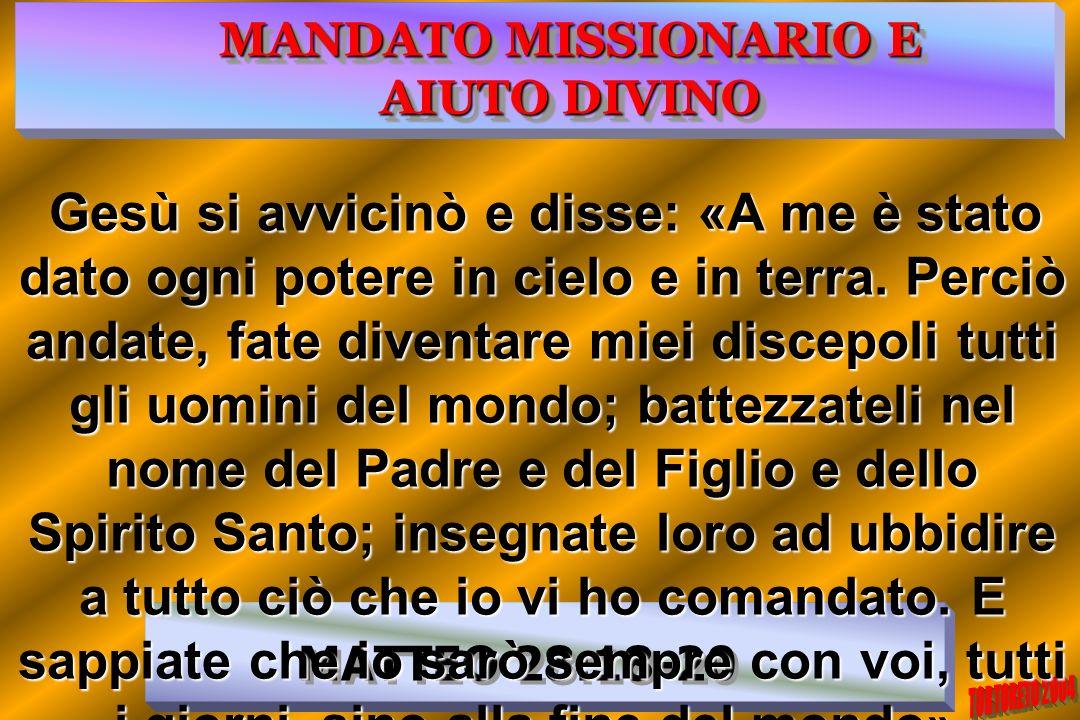 MANDATO MISSIONARIO E AIUTO DIVINO