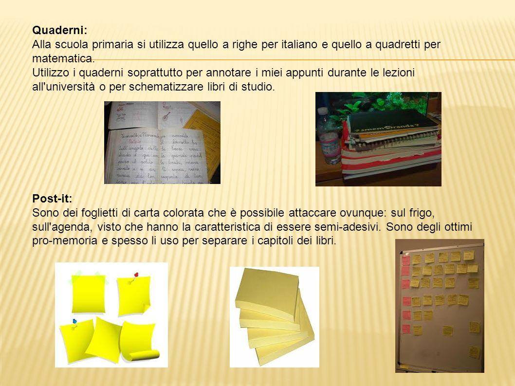 Quaderni: Alla scuola primaria si utilizza quello a righe per italiano e quello a quadretti per matematica.
