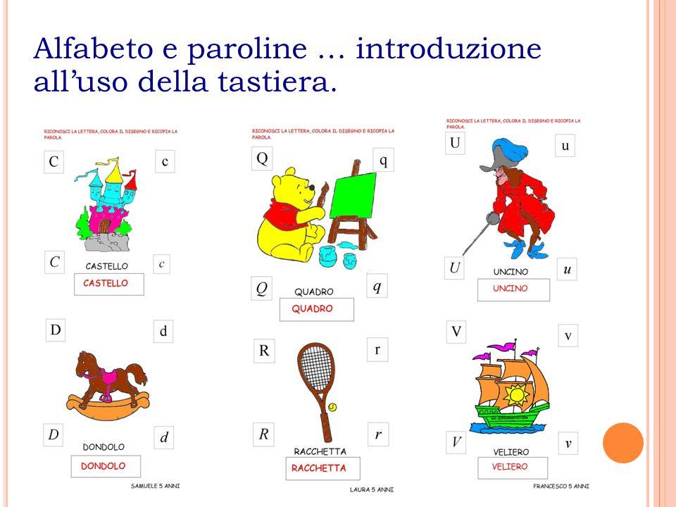 Alfabeto e paroline … introduzione all'uso della tastiera.