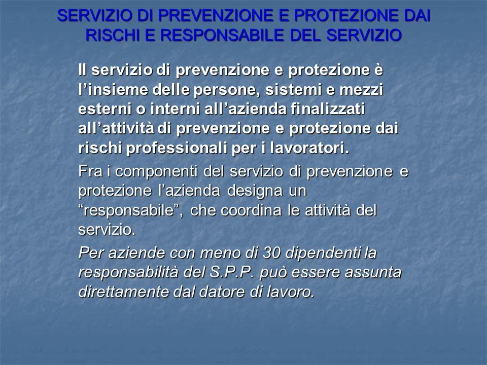 SERVIZIO DI PREVENZIONE E PROTEZIONE DAI RISCHI E RESPONSABILE DEL SERVIZIO