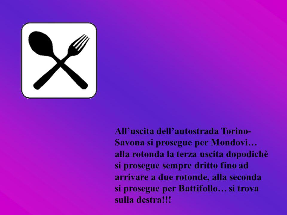 All'uscita dell'autostrada Torino-Savona si prosegue per Mondovì… alla rotonda la terza uscita dopodichè si prosegue sempre dritto fino ad arrivare a due rotonde, alla seconda si prosegue per Battifollo… si trova sulla destra!!!