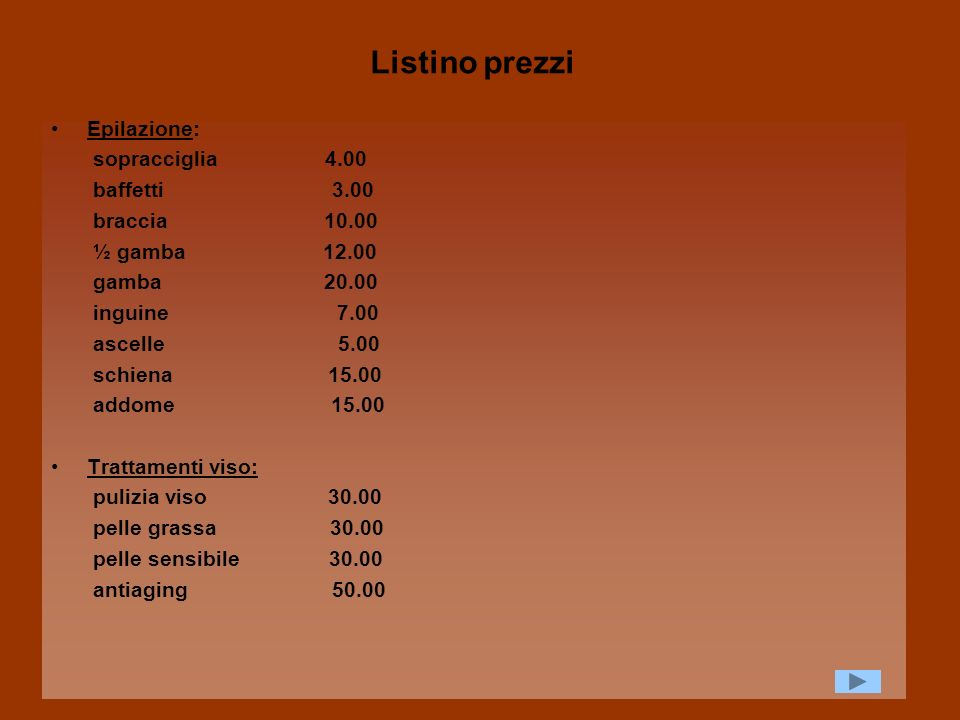 Listino prezzi Epilazione: sopracciglia 4.00 baffetti 3.00