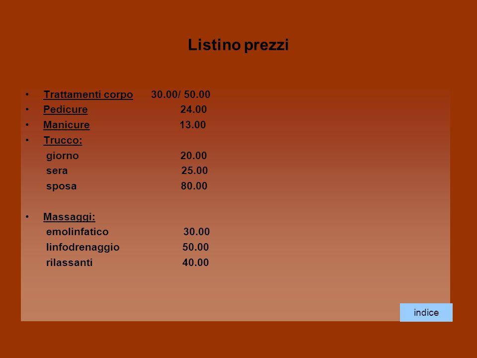 Listino prezzi Trattamenti corpo 30.00/ 50.00 Pedicure 24.00
