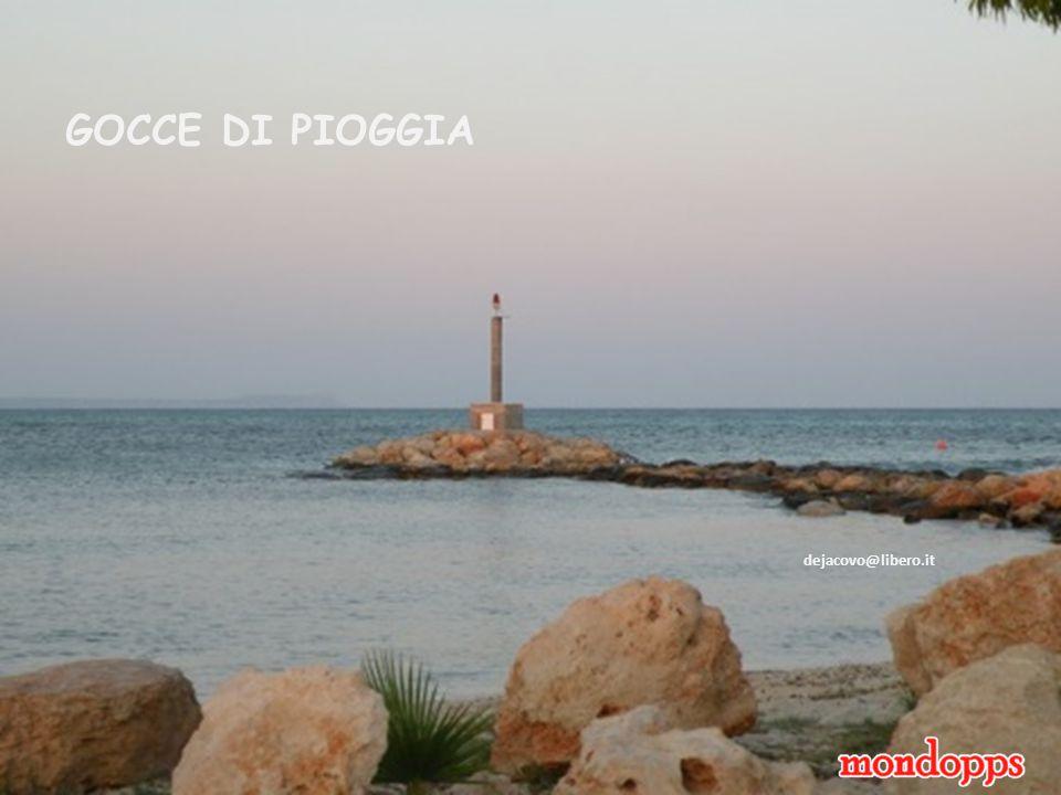 GOCCE DI PIOGGIA dejacovo@libero.it