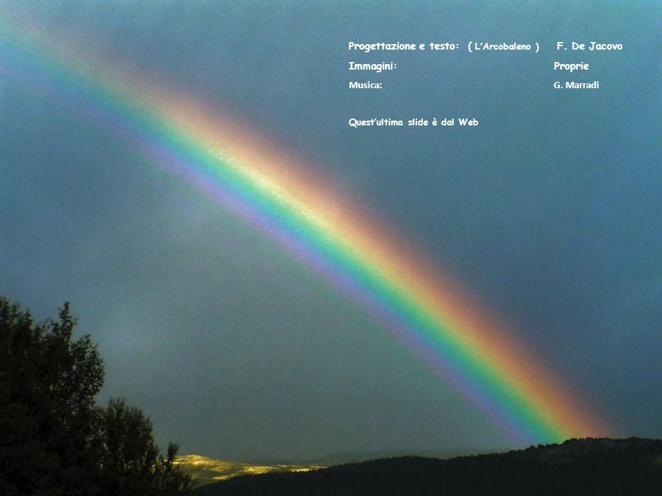 Progettazione e testo: ( L'Arcobaleno ) F. De Jacovo