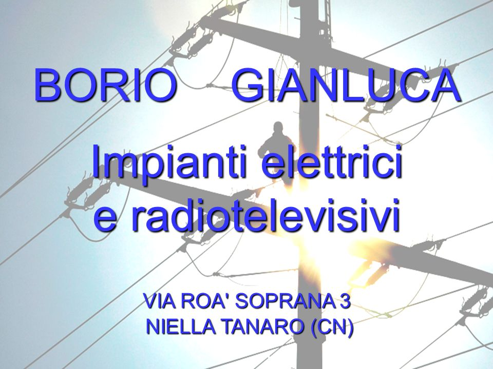 BORIO GIANLUCA Impianti elettrici e radiotelevisivi VIA ROA SOPRANA 3