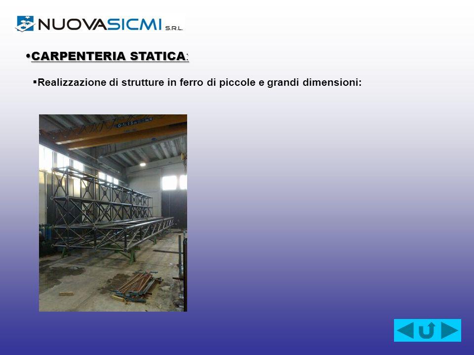 CARPENTERIA STATICA: Realizzazione di strutture in ferro di piccole e grandi dimensioni: